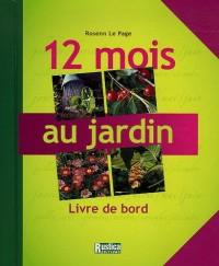 12 Mois au jardin : Livre de bord