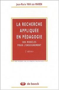 La recherche appliquée en pédagogie. Des modèles pour l'enseignement, 2ème édition