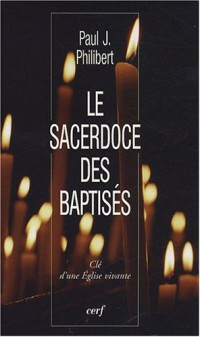 Le Sacerdoce des baptisés : Clé d'une Eglise vivante
