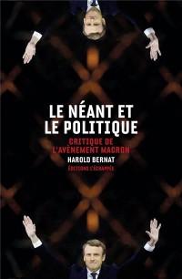 Le néant et le politique : Critique de l'avènement Macron