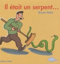 Il Etait un Serpent