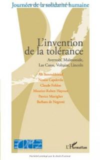 L'invention de la tolérance : Averroès, Maïmonide, Las Casas, Lincoln, Voltaire
