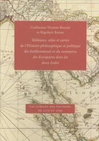 Tableaux, atlas et cartes de l'Histoire philosophique et politique des établissements et du commerce des Européens dans les deux Indes : Fac-similés des éditions de 1774 et 1780