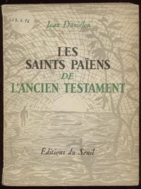Saints paiens de l'ancien testament (les