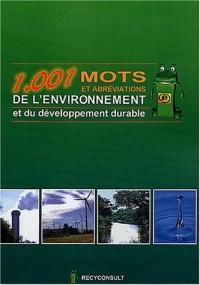 1001 mots et abréviations de l'environnement et du développement durable