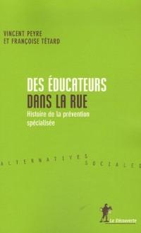 Des éducateurs dans la rue : Histoire de la prévention spécialisée