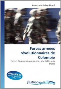 Forces armées révolutionnaires de Colombie: Farc et l?armée colombienne, une lutte sans merci