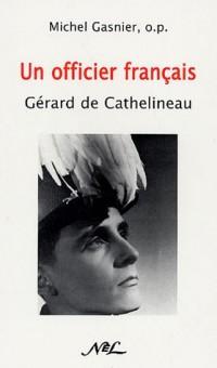 Le capitaine Gérard de Cathelineau (1921-1957) : Un officier français