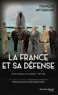 La France et sa Défense : Paroles publiques d'un président 1981-1995