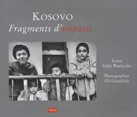 Kosovo, fragments d'impacts : 1999-2007