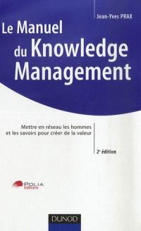 Le Manuel du Knowledge Management - Deuxième ed.
