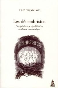 Decembristes une Generation Republicaine en Russie Autocratique