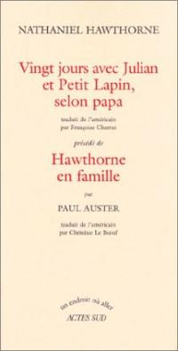 Vingt jours avec Julian et petit lapin, selon papa - Hawthorne en famille
