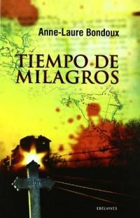Tiempo de milagros / Time of Miracles