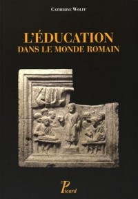 L'éducation dans le monde romain : Du début de la République à la mort de Commode