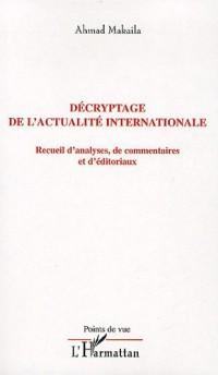 Décryptage de l'actualité internationale : Recueil d'analyses, de commentaires et d'éditoriaux
