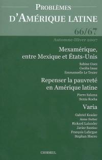 Problèmes d'Amérique latine, N° 66/67, Automne-hi : Méxicamérique, entre Mexique et Etats-Unis