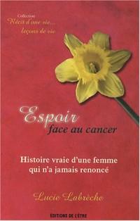 Espoir face au cancer : Histoire vraie d'une femme qui n'a jamais renoncé