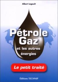 Pétrole et Gaz et les autres énergies
