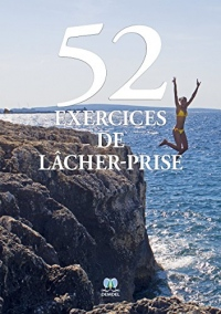 52 exercices de lâcher-prise
