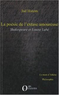 La poésie de l'extase amoureuse : Shakespeare et Louise Labé