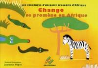 Chango Se Promene en Afrique
