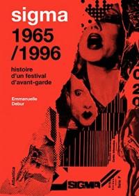 SIGMA 1965/1996 - Histoire d'un festival d'avant-garde