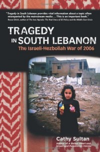 Tragedy in South Lebanon: The Israeli-Hezbollah War of 2006