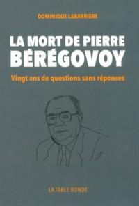 La mort de Pierre Bérégovoy: Vingt ans de questions sans réponses