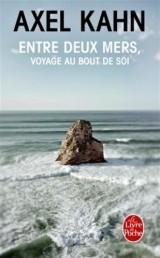 Entre deux mers : Voyage au bout de soi [Poche]