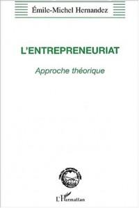 Entrepreneuriat (hernandez)l'approche théorique