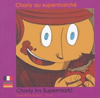 Charly au supermarché : Charly im Supermarkt