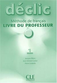 Déclic 1 : Méthode de français, livre du professeur