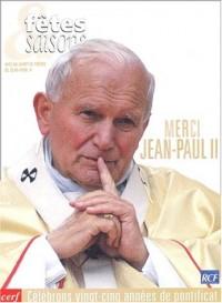 Fêtes et saisons : Merci Jean-Paul II
