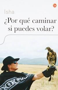 Por que caminar si puedes volar? / Why Walk When You Can Fly