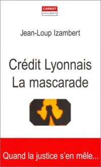 Crédit Lyonnais: La Mascarade