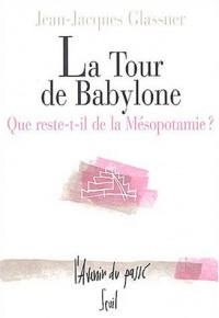 La Tour de Babylone : Que reste-t-il de la Mésopotamie ?