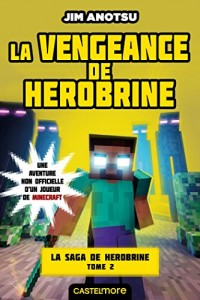Minecraft - La saga de Herobrine ,T2 : La Vengeance de Herobrine