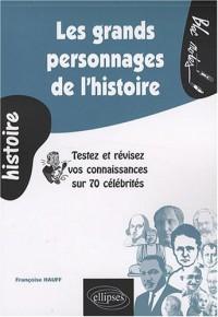 Les grands personnages de l'histoire : Testez et révisez vos connaissances