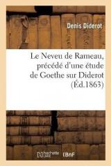 Le Neveu de Rameau, précédé d'une étude de Goethe sur Diderot: , suivi de l'analyse de