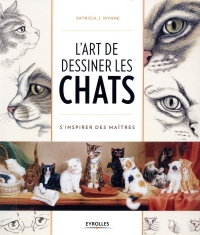L'art de dessiner les chats: S'inspirer des maîtres