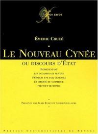 Le Nouveau Cynée ou Discours d'Etat