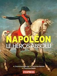 Napoléon le héros absolu