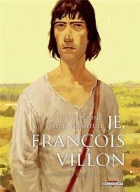 Je, François Villon, Tome 2 : Bienvenue parmi les ignobles