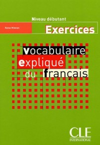 Vocabulaire expliqué du français : Exercices niveau débutant