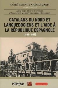Catalans du nord et languedociens et l'aide à la République espagnole : (1936-1946)