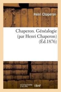 Chaperon  Généalogie ed 1876