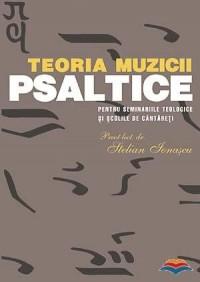 Teoria muzicii psaltice pentru Seminariile teologice si Scolile de cantareti (édition roumaine)