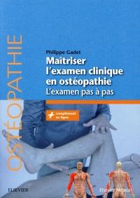 Maîtriser l'examen clinique en ostéopathie: L'examen pas à pas