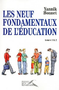 Les 9 fondamentaux de l'éducation : Tomes 1 et 2